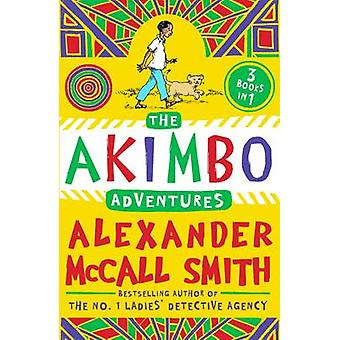The Akimbo Adventures by Alexander McCall Smith - 9781405265348 Book
