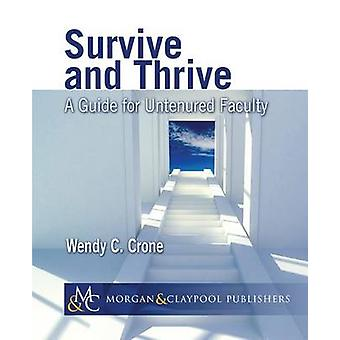 Survive and Thrive - A Guide for Untenured Faculty by Wendy C. Crone -