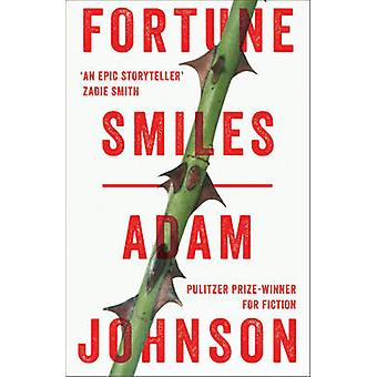 Fortune Smiles - Stories by Adam Johnson - 9781784160463 Book
