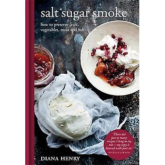 Salz Zucker Rauch - wie Frucht zu bewahren - Gemüse - Fleisch und Fisch