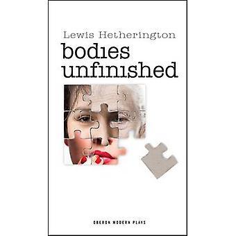 Corpos inacabados por Lewis Hetherington - livro 9781849431293