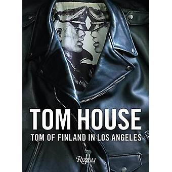 Tom House - Tom of Finland in Los Angeles by Michael Reynolds - Martyn