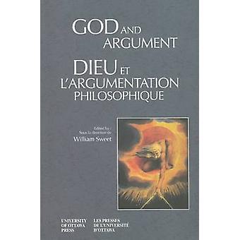 Dieu et l'Argument - Dieu Et L'argumentation Philosophique par William S