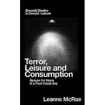 Terror - Leisure and Consumption - Spaces for Harm in a Post-Crash Era