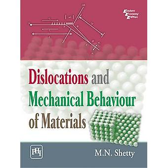 Dislocations and Mechanical Behaviour of Materials by M.N. Shetty - 9