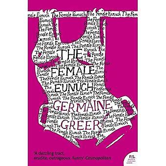 De vrouwelijke Eunuch (Harper Perennial Modern Classics)