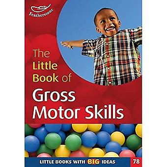 The Little Book of Gross Motor Skills: Little Books with Big Ideas (78)