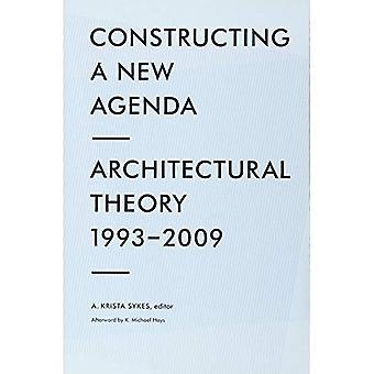 Att bygga en ny Agenda för arkitektur: arkitektonisk teori 1993-2009
