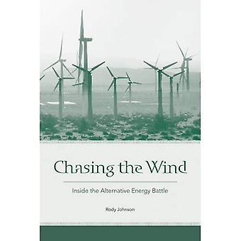 Chasing the Wind: Inside the Alternative Energy Battle