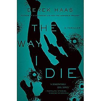 La façon dont je meurs - un roman