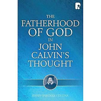 La pensée de la paternité de Dieu dans Jean Calvin