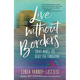 Leva utan gränser: Idag gör dig redo för morgondagen. Ingen erfarenhet är någonsin bortkastad.