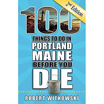 100 Things to Do in Portland, Maine Before You Die, 2nd Edition