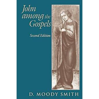 John Among the Gospels (2nd Revised edition) by D.Moody Smith - 97815