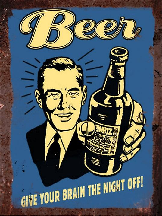 Vintage Metal Wall Sign, Beer, give your brain the night off!