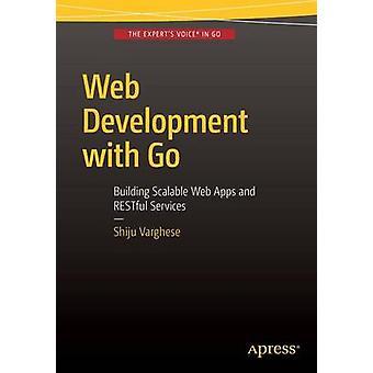 Web-Entwicklung mit gehen Gebäude skalierbare Web-Apps und Rest-Dienste von Varghese & Shiju