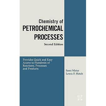 Chemistry of Petrochemical Processes by Matar & Sami & PH.D.