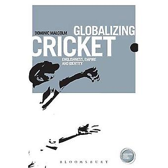 Globalizing Cricket by Dominic Malcolm