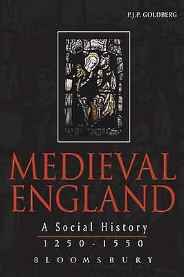 Medieval England A Social History 12501550 by orberg & P. J. P.
