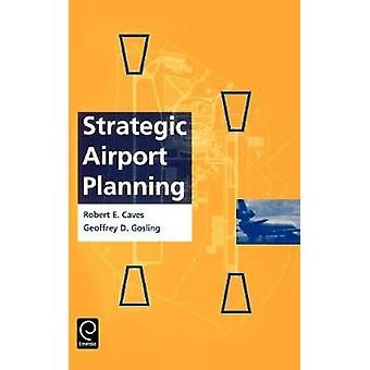Strategic Airport Planning by Caves & Robert E.