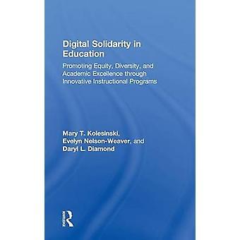 Digital solidaritet i utbildning främja kapital mångfald och akademisk excellens genom innovativa instruktions program av Kolesinski & Mary T.