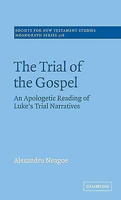 The Trial of the Gospel by Neagoe & Alexandru