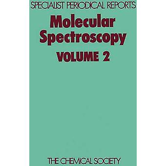 Molecular Spectroscopy Volume 2 by Barrow & R F