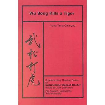 Wu Song Kills a Tiger Volume Five Supplementary Reading Series for Intermediate Chinese Reader by ChiaYee & Yung Teng