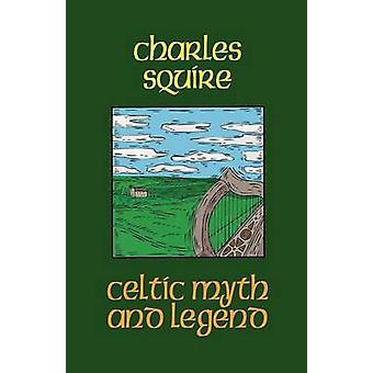 Celtic Myth and Legend by Squire & Charles