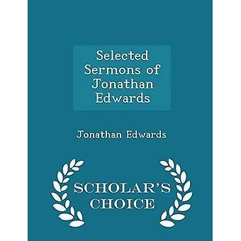 Geselecteerde preken van Jonathan Edwards geleerden keuze Edition door Edwards & Jonathan