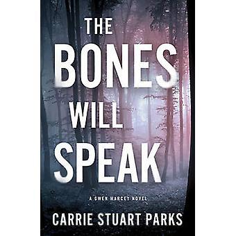 The Bones Will Speak by Parks & Carrie Stuart