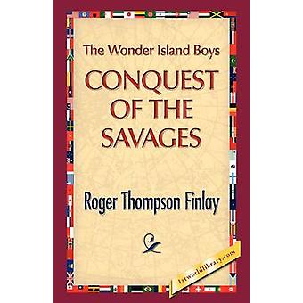 The Wonder Island Boys Conquest of the Savages by Finlay & Roger T.