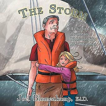 The Storm A Childrens Parable for Understanding Lifes Hardships by Blomenkamp Ed D. & Joel