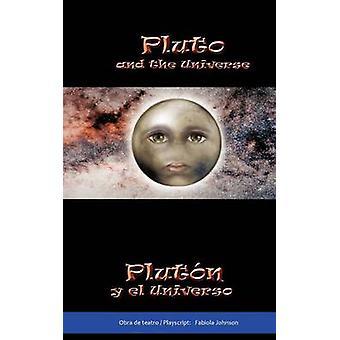 Pluto and the Universe Plut N y El Universo by Johnson & Fabiola