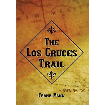 De Los Cruces Trail door Mann & Frank