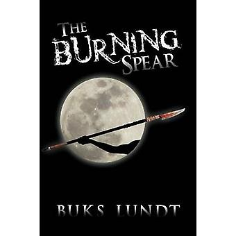 The Burning Spear by Lundt & Buks