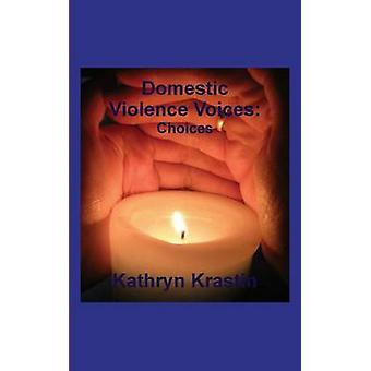 Domestic Violence Voices Choices by Krastin & Kathryn