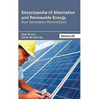 Encyclopedia of Alternative and Renewable Energy Volume 22 Next Generation Photovoltaics by Brown & Kate