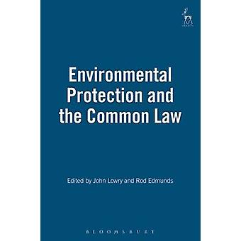 Environmental Protection and the Common Law by Lowry & John