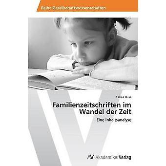 Familienzeitschriften Im Wandel Der Zeit av Husa Tabea