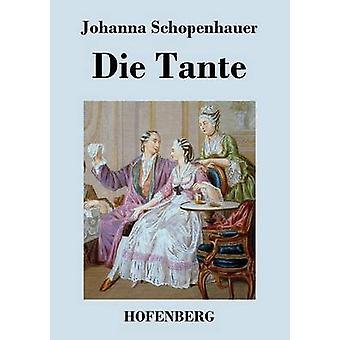 Die Tante by Johanna Schopenhauer