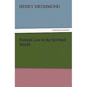Natural Law in the Spiritual World by Drummond & Henry