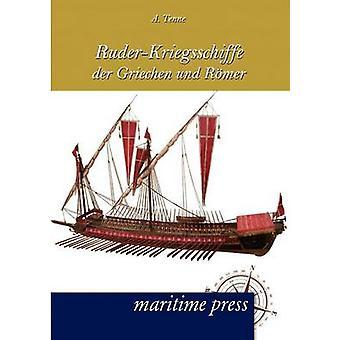 RuderKriegsschiffe der Griechen und Rmer by Tenne & A.
