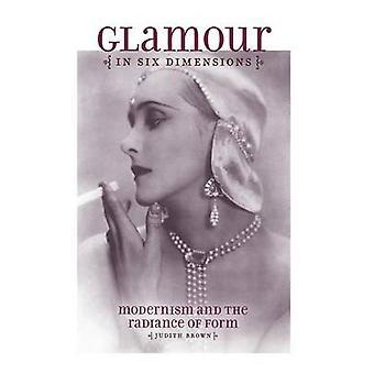 Glamour in sechs Dimensionen - Modernismus und die Strahlkraft der Form von Judi