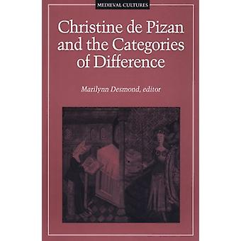 Christine De Pizan and the Categories of Difference by Marilynn Desmo