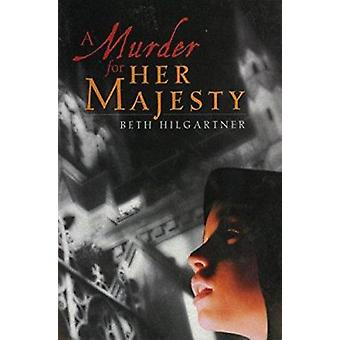A Murder for Her Majesty by Beth Hilgartner - 9780395616192 Book
