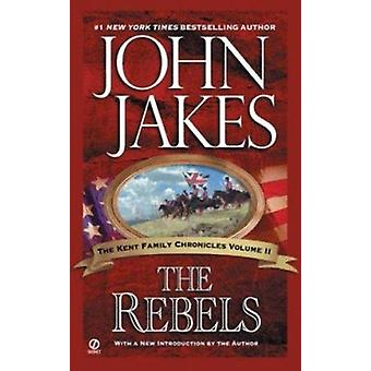 The Rebels (Kent Family Chronicles) Book