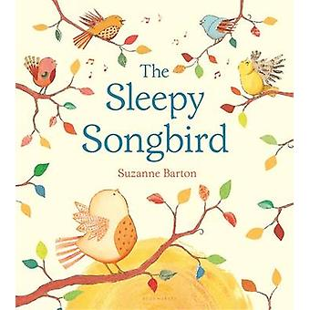 The Sleepy Songbird by Suzanne Barton - 9780802736482 Book