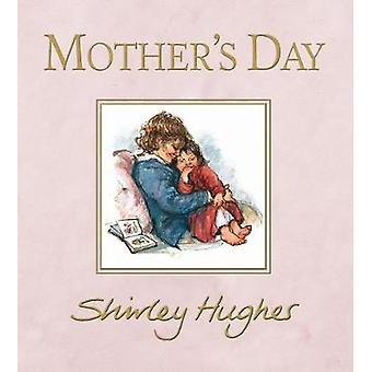 Mother's Day by Shirley Hughes - 9781406381719 Book