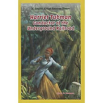 Harriet Tubman - Conductor of the Underground Railroad by Susan K Baum